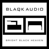 Blaqk Audio: Bright black heaven