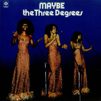 Three Degrees: Maybe - expanded edition -reissue
