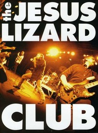 Jesus Lizard: Club