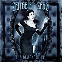Zeitgeist Zero: The Blackout -EP