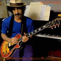 Zappa, Frank: Shut up and play yer guitar