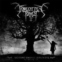 Forgotten Tomb: ...And Don't Deliver Us from Evil
