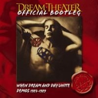 Dream Theater: When Dream and Day Unite: demos 1987-1989 - Official Bootleg