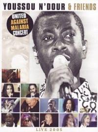 Youssou N'dour & Friends: Live 2005-united against malaria concert