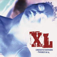 XL: Cinematic Fantasies - The Best Of XL