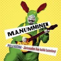 Numminen, M.A.: Pulla Kasvaa - Jänismiehen Ihan Kaikki Lastenlevyt