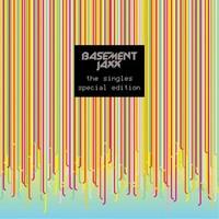 Basement Jaxx: The singles (special edition)