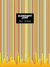 Basement Jaxx: The videos