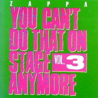 Zappa, Frank: You can't do that on stage anymore, vol. 3