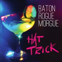 Baton Rogue Morgue: Hat Trick