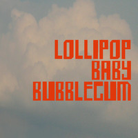 Lollipop Baby Bubblegum: Lollipop Baby Bubblegum
