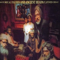 Canned Heat: Historical Figures And Ancient Heads