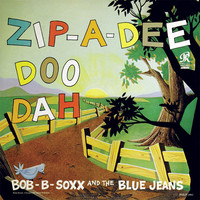 Bob B. Soxx & The Blue Jeans: Zip-a-Dee-Doo-Dah