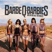 Barbe-Q-Barbies: Breaking All The Rules