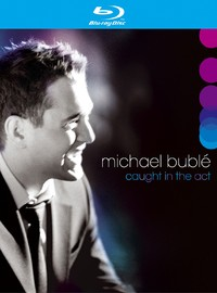 Buble, Michael: Caught in the act -live