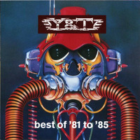 Y&T: Best of '81 to '85