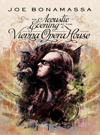 Bonamassa, Joe : An Acoustic Evening At The Vienna Opera House