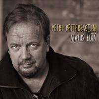 Pettersson, Petri: Ajatus Elää