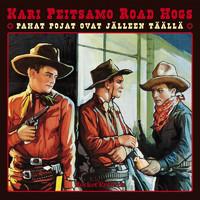 Peitsamo, Kari & Road Hogs: Pahat pojat ovat jälleen täällä