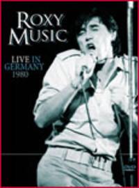 Roxy Music: Roxy Music live in Germany 1980