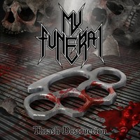 My Funeral: Thrash Destruction