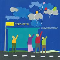 Tero-Petri: Korvaamattomat