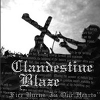 Clandestine Blaze: Fire burns in our hearts
