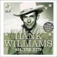 Williams, Hank: All the hits and more -the legend lives on