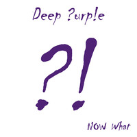 Deep Purple: Now what?!