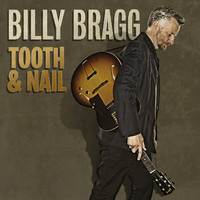 Bragg, Billy: Tooth & Nail