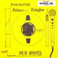 Prince Douglas: Dub Roots