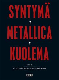 Brannigan, Paul / Winwood, Ian : Syntymä Metallica kuolema