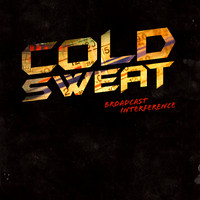 Cold Sweat: Broadcast Interference