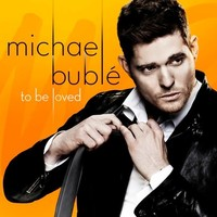 Buble, Michael: To be loved