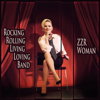 Rocking Rolling Living Loving Band: ZZR Woman