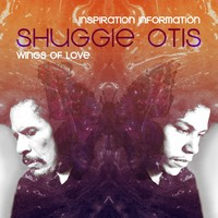 Otis, Shuggie: Inspiration Information / Wings of Love