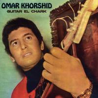 Khorshid, Omar: Guitar el chark