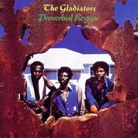 Gladiators: Proverbial Reggae