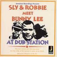 Sly & Robbie: Meet Bunny Lee At Dub Station