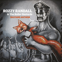 Rozzy Randall and the Roller Bastards: Bastard Anthem