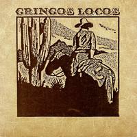 Gringos Locos: Gringos Locos