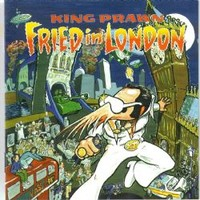 King Prawn: Fried In London - Deluxe edition reissue
