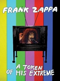 Zappa, Frank: A token of his extreme