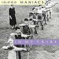 10.000 Maniacs: In my tribe