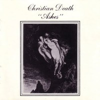 Christian Death: Ashes