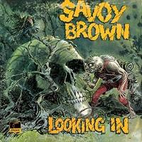 Savoy Brown: Looking In