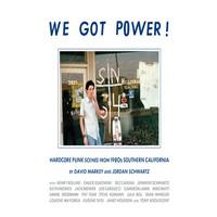 Schwartz, Jordan: We Got Power! - Hardcore Punk Scenes From 1980s Southern California