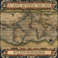 A Land Beyond The Sea: Weltenwanderer