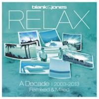 Blank & Jones: Relax - A Decade 2003-2013 Remixed & Mixed