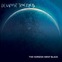 Deviant Tactics: The Horizon Went Black